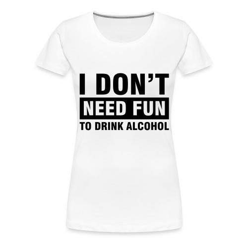 No Fun - Frauen Premium T-Shirt
