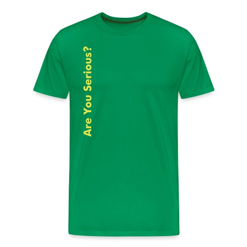 Are You Serious? - Green - Men's Premium T-Shirt