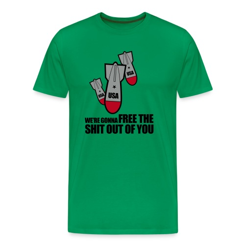 We're gonna free the shit out of you - Mannen Premium T-shirt