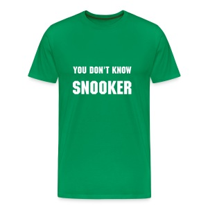 You don't know SNOOKER - Männer Premium T-Shirt
