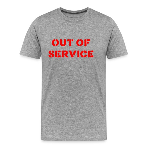 OUT OF SERVICE T-SHIRT - GREY - Men's Premium T-Shirt
