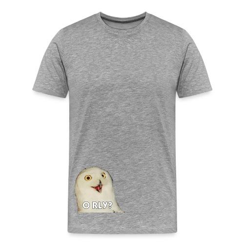 O'rly? - Premium T-skjorte for menn