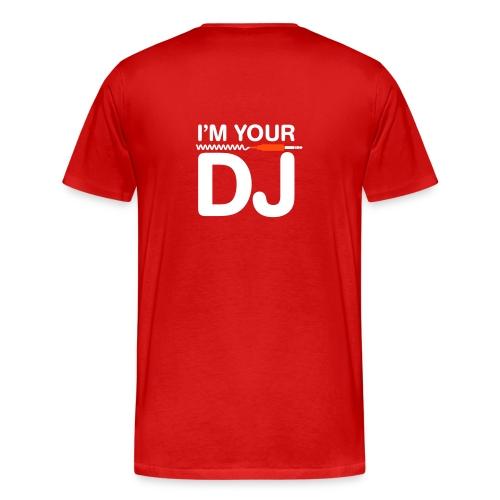 I'm your DJ - T-shirt Premium Homme