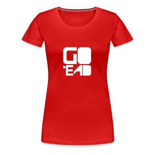 go'ead - Women's Premium T-Shirt