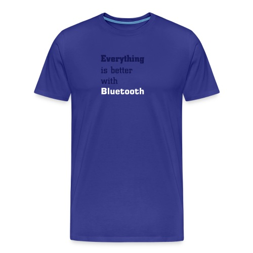 Everything is better with Bluetooth - Camiseta premium hombre