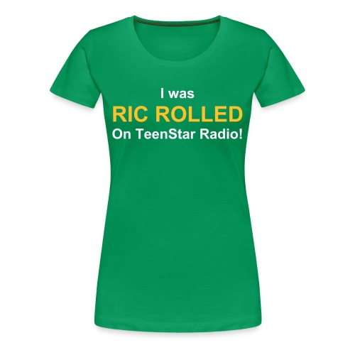 Ric Rolled Female T-Shirt - Women's Premium T-Shirt