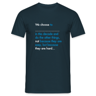 T-Shirts ~ Men's T-Shirt ~ We Choose To (Mens)