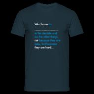 T-Shirts ~ Men's T-Shirt ~ We Choose To (Mens)