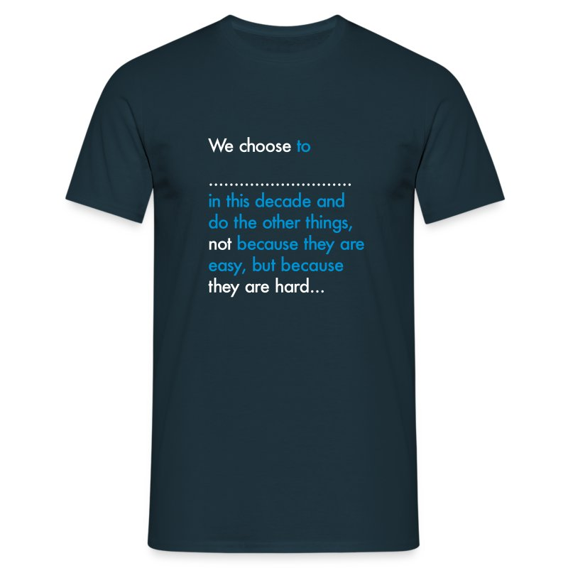 We Choose To (Mens) - Men's T-Shirt