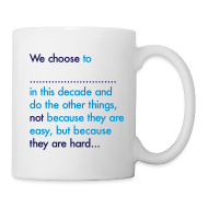 Mugs & Drinkware ~ Mug ~ We Choose To Mug