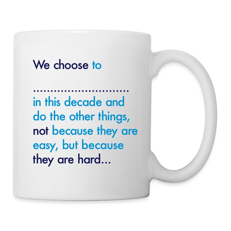 We Choose To Mug - Mug