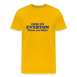 Men's 'Come on Everton, These Are Shite' t-shirt  - Men's Premium T-Shirt