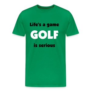 Life's a game - Golf is serious - Men's Premium T-Shirt