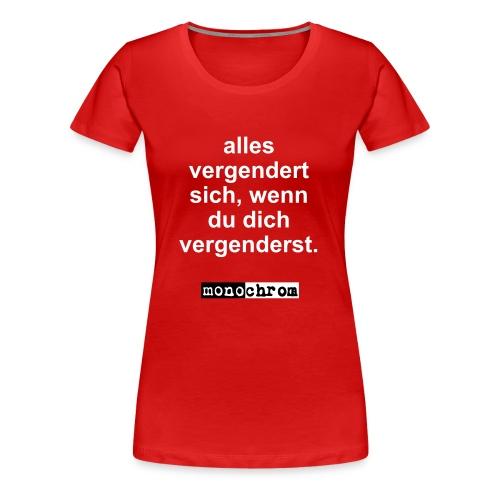 alles vergendert sich - wmn - Women's Premium T-Shirt