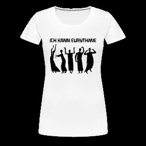 ICH KANN EURYTHMIE - Frauen Premium T-Shirt