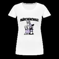 T-Shirts ~ Frauen Premium T-Shirt ~ Märchenonkel