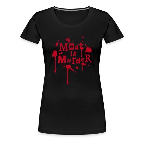 Womens Shirt 'Meat is Murder' - Frauen Premium T-Shirt