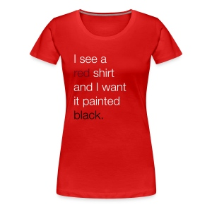 I see a RED shirt... - Vrouwen Premium T-shirt