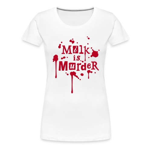 Womens Shirt 'MILK is Murder' W - Frauen Premium T-Shirt