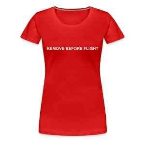 Girlie - Remove before flight - Frauen Premium T-Shirt