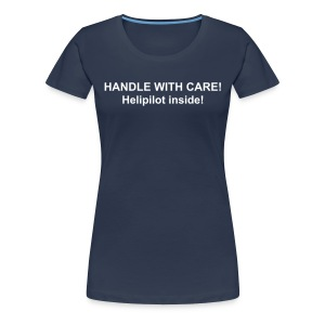 HANDLE WITH CARE - Frauen Premium T-Shirt