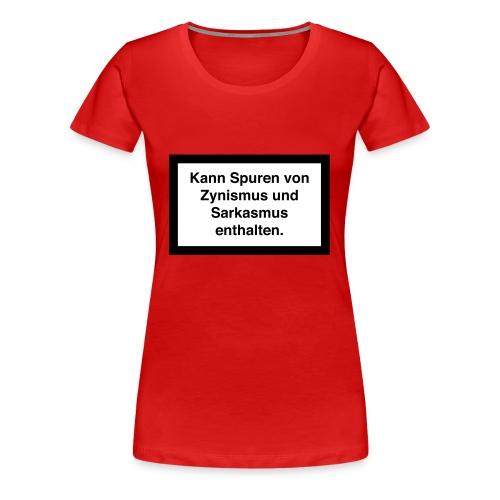 Kann Spuren von Zynismus und Sarkasmus enthalten. - Frauen Premium T-Shirt