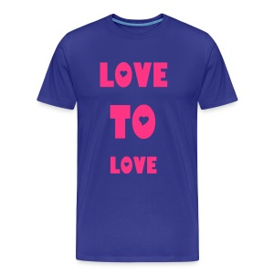 LOVE TO LOVE - T-shirt Premium Homme