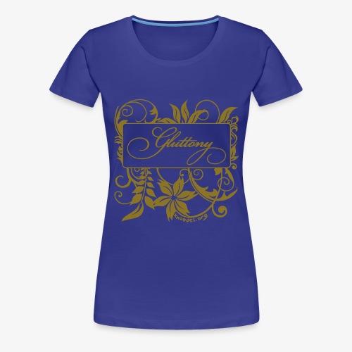 GLUTTONY - Girlie - Gold - Frauen Premium T-Shirt