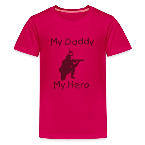 My Daddy is My Hero Kids T-Shirt - Teenage Premium T-Shirt