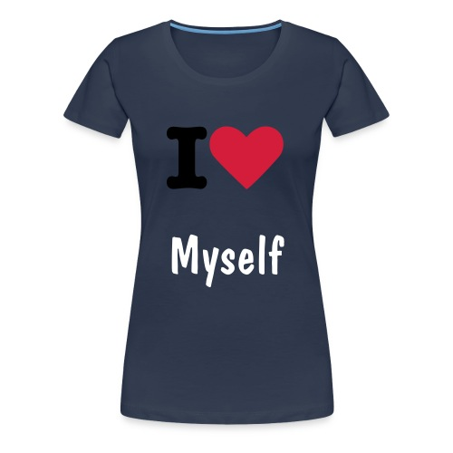 I Love Myself - Women's Premium T-Shirt