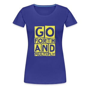 GO FORTH AND MULTIPLY - Women's Premium T-Shirt