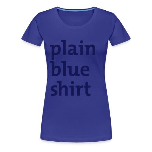 Plain Blue Shirt - Premium T-skjorte for kvinner