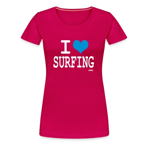 i love surfing - T-shirt Premium Femme