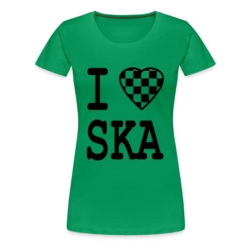I Love Ska - Frauen Premium T-Shirt