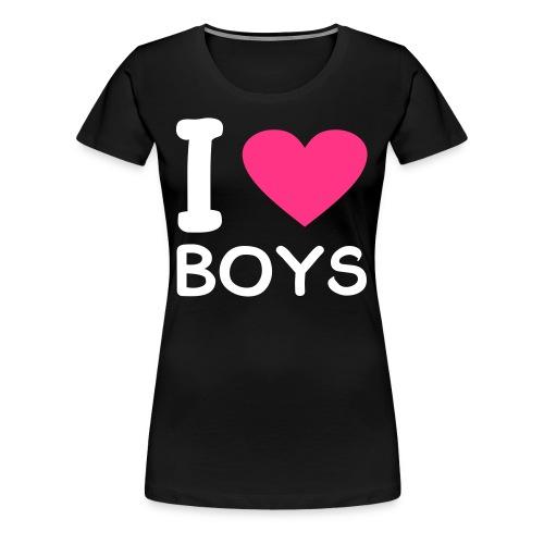 I Love Boys - Camiseta premium mujer