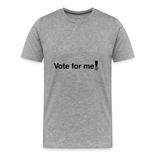Vote for me! - Camiseta premium hombre
