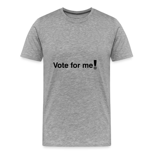 Vote for me! - Camiseta premium hombre