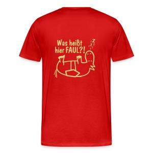 Basic T-Shirt Was heißt hier FAUL?! - Männer Premium T-Shirt