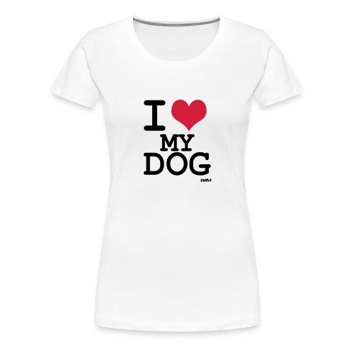 T-shirt I love my dog - T-shirt Premium Femme