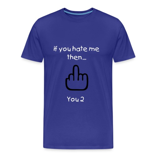 Hate Me? - Men's Premium T-Shirt