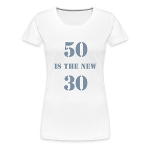 50 is the new.... - white - Women's Premium T-Shirt