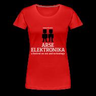 T-Shirts ~ Women's Premium T-Shirt ~ arse elektronika - wmn