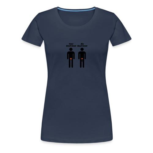 Your boyfriend - my boyfriend - Frauen Premium T-Shirt