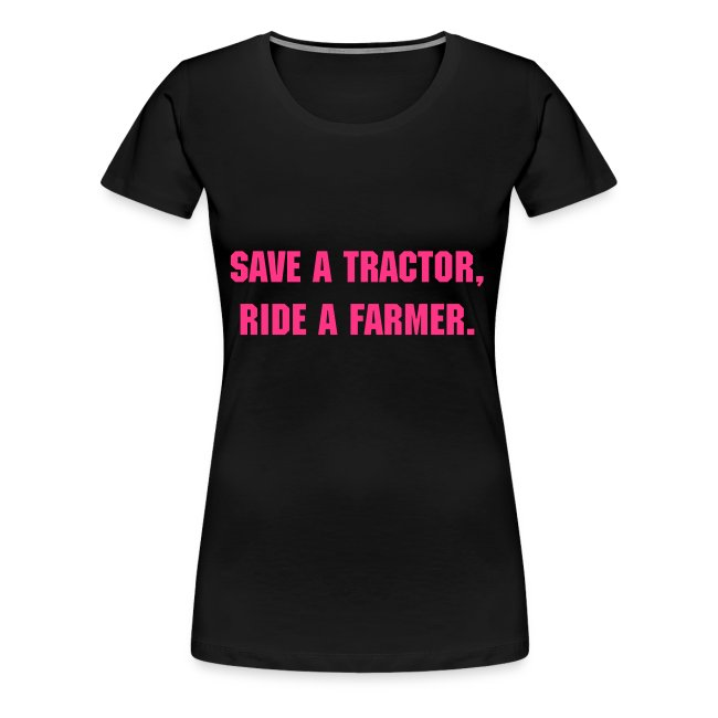 """Save a tractor"" Dames Shirt"