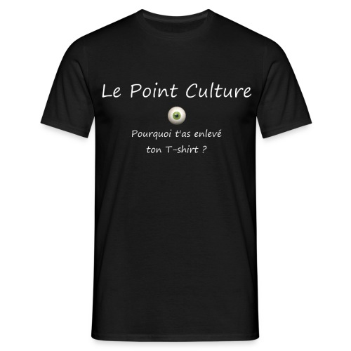 Point Culture sur la Peur - T-shirt Homme