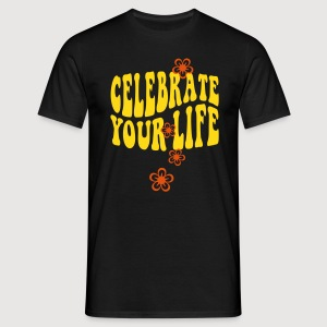 celebrate your life - Männer T-Shirt