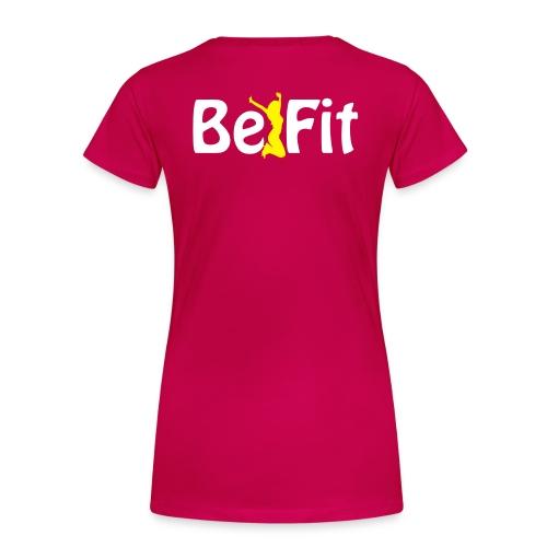 Be Fit 2 - Frauen Premium T-Shirt