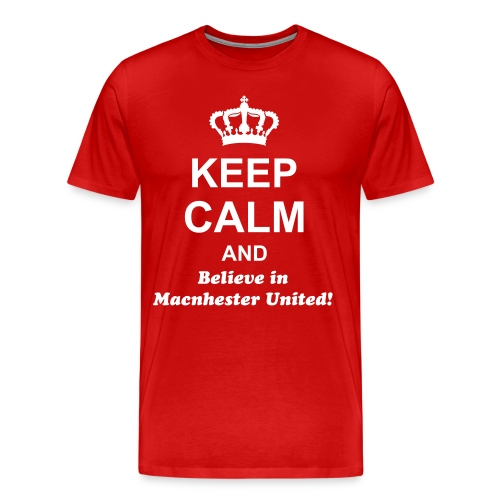 Keep calm and believe in Manchester United T-Shirt - Mannen Premium T-shirt