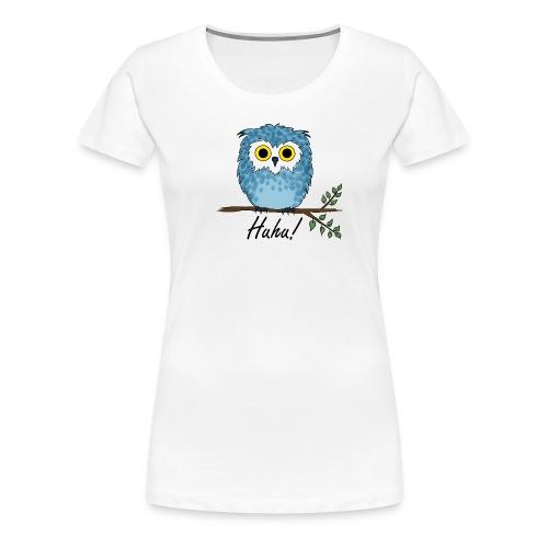 Huhu - Eule - Frauen Premium T-Shirt