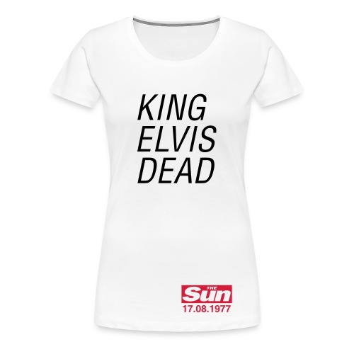 King Elvis Dead - Women's Premium T-Shirt